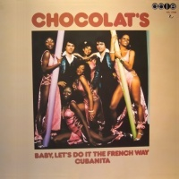 Chocolat's - Baby, Let's Do It The French Way Cubanita