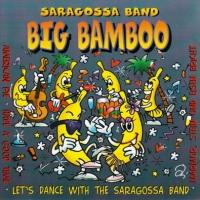 Saragossa Band - Big Bamboo (Album)