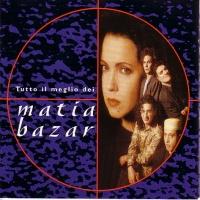 Matia Bazar - Tutto Il Meglio Dei Matia Bazar