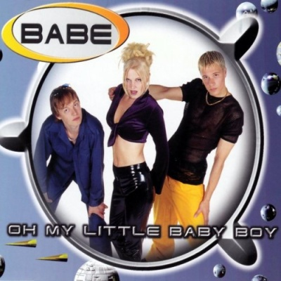 Babe - Oh My Little Baby Boy (Single)