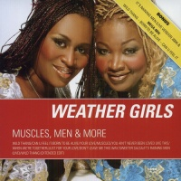 The Weather Girls - Muscles, Men And More