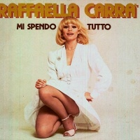 Raffaella Carra - Mi Spendo Tutto (Album)