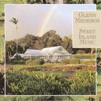 Glenn Medeiros - Sweet Island Music (Album)