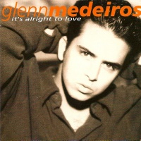 Glenn Medeiros - It's Alright To Love (Album)