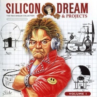 Silicon Dream - Projects And The Maxi Singles Collection Volume 1 (Album)