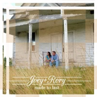 Joey + Rory - Made To Last (Album)