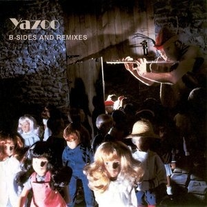 Yazoo - B-Sides And Remixes (Album)