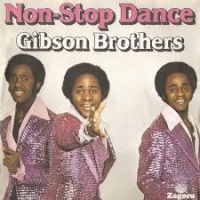 Gibson Brothers - Non Stop Dance (Single)