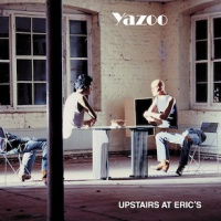 Yazoo - Upstairs At Eric's (Remaster) (Album)