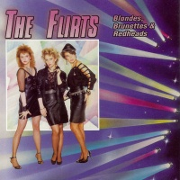 The Flirts - Blondes,Brunettes And Redheads (Album)
