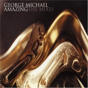 George Michael - Amazing (The Mixes) (Album)