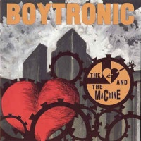Boytronic - The Heart And The Machine (Album)