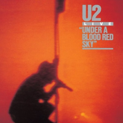 U2 - Live Under A Blood Red Sky (Deluxe Remastered) (Album)
