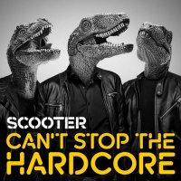 Scooter - Can't Stop The Hardcore (Single)