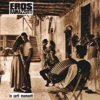 Eros Ramazzotti - In Certi Momenti (Album)