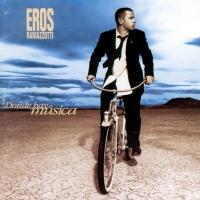 Eros Ramazzotti - Dove C'è Musica