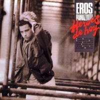 Eros Ramazzotti - Heroes de hoy (Spanish Version) (Album)
