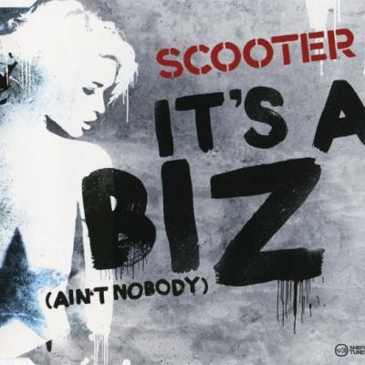 Scooter - It's A Biz (Ain't Nobody) (Single)