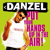 Danzel - Put Your Hands Up in the Air! (Single)