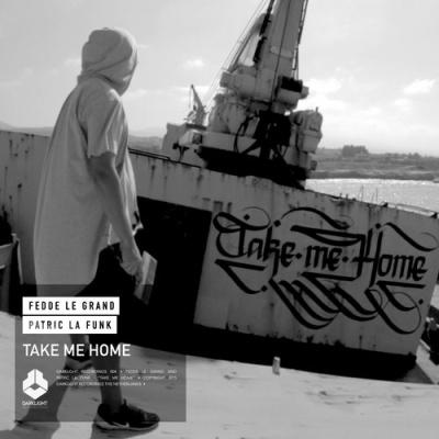 Fedde Le Grand - Take Me Home (Single)