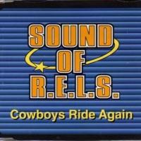 SOUND OF R.E.L.S. - Cowboys Ride Again (Single)