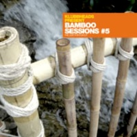 Klubbheads - Bamboo Sessions #5 (EP)