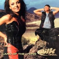 MILK Inc. - Land Of The Living (Album)