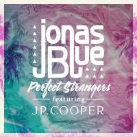 Jonas Blue feat. JP Cooper - Perfect Strangers