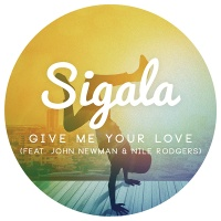 Слушать Sigala feat. John Newman & Nile Rodgers - Give Me Your Love