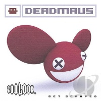 Deadmau5 - Get Scraped