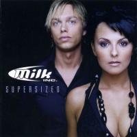 MILK Inc. - Supersized (Album)