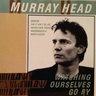Murray Head - Watching Ourselves Go By (Album)