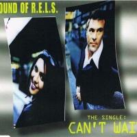 SOUND OF R.E.L.S. - Can't Wait (Single)