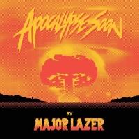 Major Lazer - Apocalypse Soon (Compilation)
