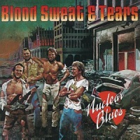 Blood Sweat And Tears - Nuclear Blues (Album)