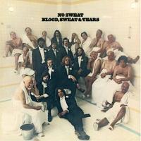 Blood Sweat And Tears - No Sweat (Album)