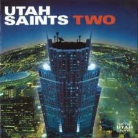 Utah Saints - Two