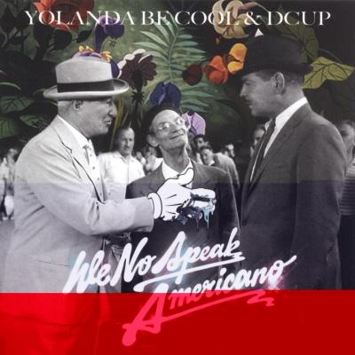 Yolanda Be Cool - We No Speak Americano (Radio Edit)