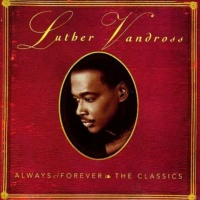 Luther Vandross - Always & Forever - The Classics (Compilation)