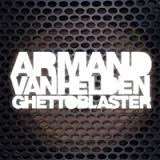 Armand Van Helden - Ghettoblaster (Album)