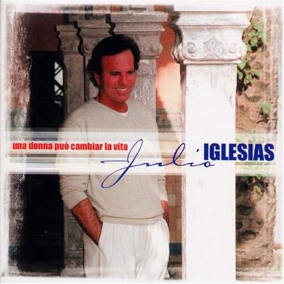 Julio Iglesias - Una Donna Puo Cambiar La Vita (Album)