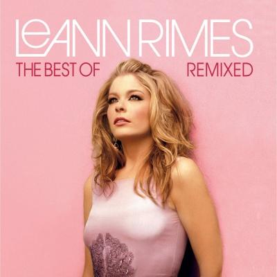LeAnn Rimes - Best Of Remixed