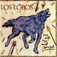Los Lobos - Will The Wolf Survive? (Album)