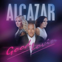 Alcazar - Good Lovin (Remixes) (Single)
