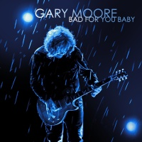 Gary Moore - Bad For You Baby (Album)