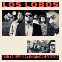 Los Lobos - By The Light Of The Moon (Album)