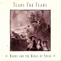 Tears For Fears - Raoul And The Kings Of Spain (Album)