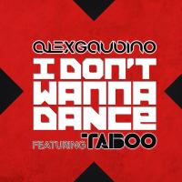 Alex Gaudino - I Don't Wanna Dance