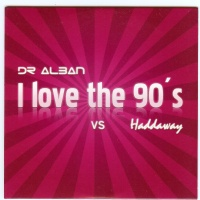 Haddaway - I Love The 90's (Single)