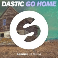 Dastic - Go Home (Original Mix)